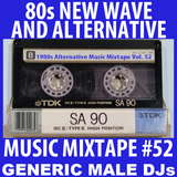 80s New Wave / Alternative Songs Mixtape Volume 52