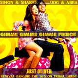 SIMON & SHAKER FEAT UDG & ABBA - GIMME GIMME GIMME FIERCE (JUST OLIVER REVIVAL BANGING THE FIERCE 7