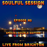Soulful Session, Zero Radio 15.7.17 (Episode 182) LIVE From Brighton with DJ Chris Philps