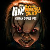 LIV! The Wonka Dead | Gibran Gomes Mix