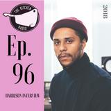 The Kitchen Episode 96 ( The Harrison Interview)