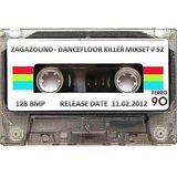 ZAGAZOUND - DANCEFLOOR KILLER MIXSET # 52 (11.02.2012)