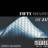 Jerry Wonders FIFTY SHADES OF JAY- A Valentines 2017 Mix
