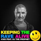 Keeping The Rave Alive Episode 365 feat. DJ The Prophet