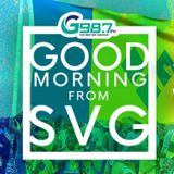 Good Morning from SVG - Stacey Little & DJ Tarrus