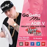 The Go Getta Mix With ADRI.V The Go Getta On Hot 99.1 With  DJ Rookie