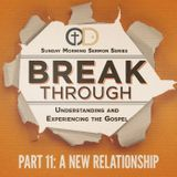 Break Through- Part 11: A New Relationship
