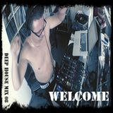 WELCOME Mix Deep House