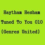 Haytham Hesham - Tuned To You 010 (Genres United)