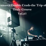 Seaman@Double Crash-the Trip of Truly Groove Vol.27(2015-11-04)