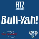 Fitz In The Morning's Bull-Yah! - 10.4.19 - Hollaback, It's Friday