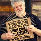 From Cover To Cover w. Michael Wrycraft #118