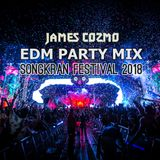 JAMES COZMO - EDM PARTY MIX (Songkran Festival 2018)