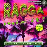 ► RAGGA MIX-IT ! o4 ◀ mix by DJ AS aka Art Sonic