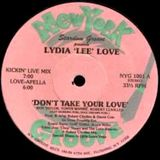 don't take your love-lydia lee love