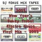 2003 New Years Funky Tribal Electro House Dj Fokus Vinyl Mix - 2003