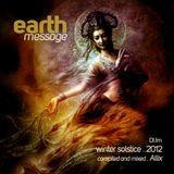 Earth Message . Winter Solstice 2012 . DI.fm