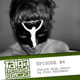 [TAIGA.MEDVEDI podcast] Episode#4 / Fetish body music by Finn Kaufmenn
