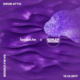 boxout.fm x Boiler Room - Drum Attic [13-12-2017]