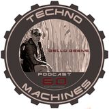 Gello Geens – TECHNO MACHINES podcast 60