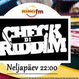 Check Di Riddim @ Ring FM 25.09.14