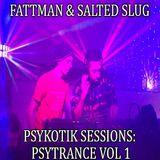 Fattman & Salted Slug - Psykotik Sessions: Psytrance Vol 1
