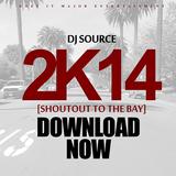 2K14 [Shoutout To The Bay] - DJ Source