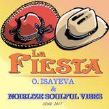 O. ISAYEVA & NOIRLIZE SOULFUL VIBES  - La Fiesta ( June 2017)