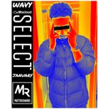 @DJMATTRICHARDS // WAVY SELECT : JANUARY