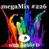 megaMix #226 with Bobby D