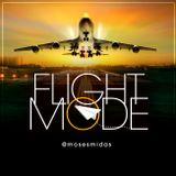 Ep84 Flight Mode @MosesMidas