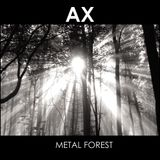 AX – Metal Forest