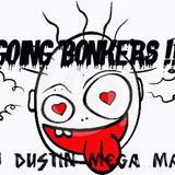 GOING BONKERS ( Dj Dustin Megamash Up ) - Chris Lake Vs The Loops Of Fury