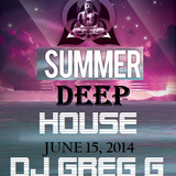 Summer Deep House - June 15, 2014 - DJ Greg G