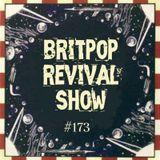 Britpop Revival Show #173 12th October 2016