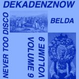 DEKADENZNOW VOLUME 9 by BELDA - NEVER TOO DISCO
