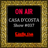 Casa D'Costa Show#037 presented by Damian D'Costa & guest mix by Derek John (17-08-2013)