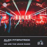 We Are The Brave Radio 065 - Natasha Guest Mix