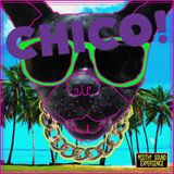 CHICO! Mixtape 20XIV by JrWise