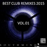 BEST OF CLUB REMIXES 2015 VOL. 01 By Southmind
