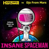 Hardwell vs Djs From Mars - Insane Spaceman (Arbeen Mash - Up 2012)