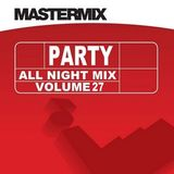 Mastermix - Party All Night Mix Vol 27 (Section Mastermix Part 2)