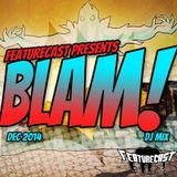 Featurecast - BLAM!