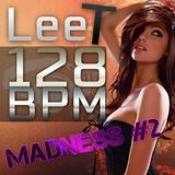 LeeT - 128 BPM Madness #2