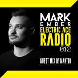 Mark Ember - Electric Ace Radio 012 with MantZo Guest Mix