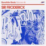 Sir Froderick x Bonafide Beats #46