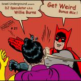 PodIUmix #21b - Get Weird with DJ Speculator a.k.a Willie Burns