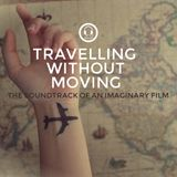 [ Travelling Without Moving  ]