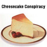 Cheesecake Conspiracy