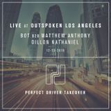 BOT b2b Matthew Anthony & Dillon Nathaniel LIVE at Outspoken Los Angeles  12.23.16